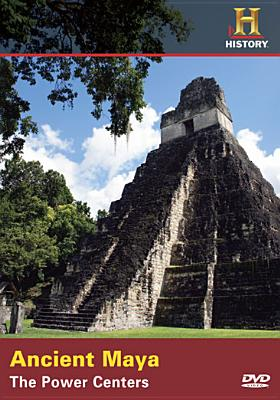 Ancient Maya: The Power Centers
