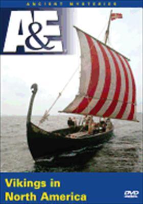 Ancient Mysteries: Vikings in North America