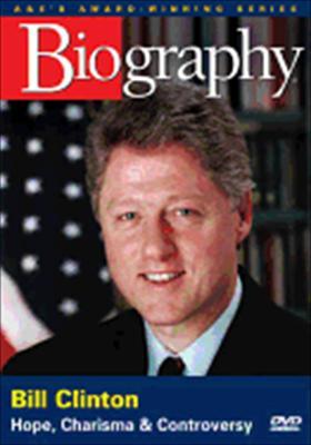 Biography: Bill Clinton, Hope, Charisma &...