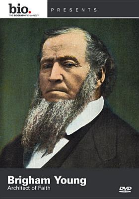 Biography: Brigham Young, Architect of Faith