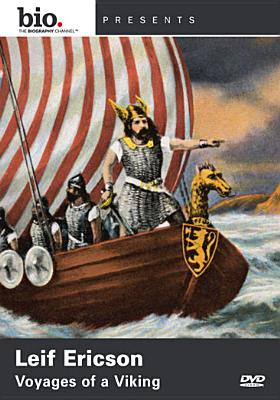 Biography: Leif Ericson, Voyages of a Viking