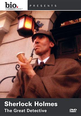 Biography: Sherlock Holmes, the Great Detective
