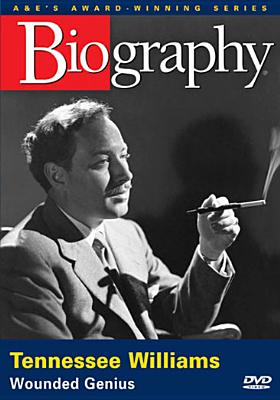Biography: Tennessee Williams, Wounded Genius