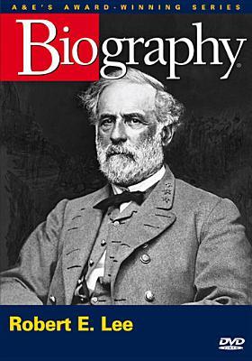 Biography: Robert E. Lee