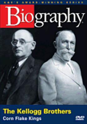 Biography: The Kellogg Brothers, Corn Flake Kings