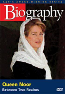 Biography: Queen Noor, Between Two Realms