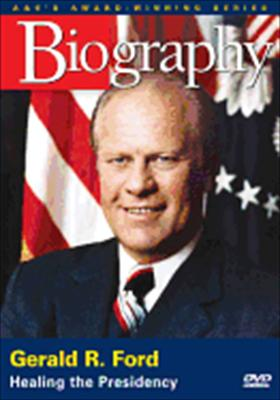 Biography: Gerald R. Ford, Healing the Presidency