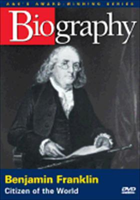 Biography: Benjamin Franklin, Citizen of the World