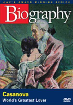 Biography: Casanova, World's Greatest Lover
