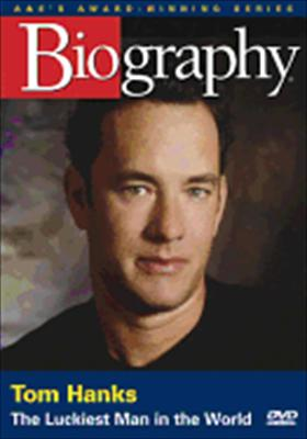 Biography: Tom Hanks - The Luckiest Man in the World