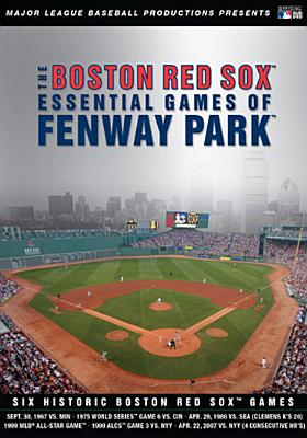 Boston Red Sox: Essential Games of Fenway Park