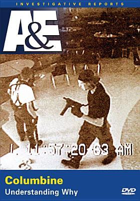 Columbine: Understanding Why (Investigative Reports)