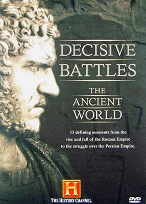Decisive Battles: The Ancient World