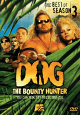 Dog the Bounty Hunter: The Best of Season 3
