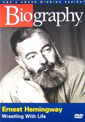 Biography: Ernest Hemingway, Wrestling with Life