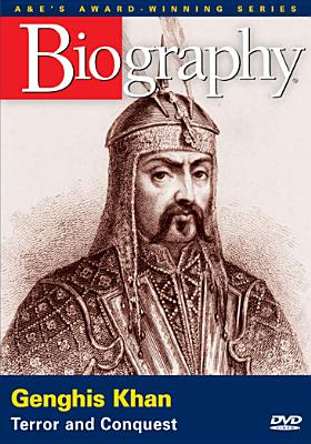 Biography: Genghis Khan, Terror & Conquest