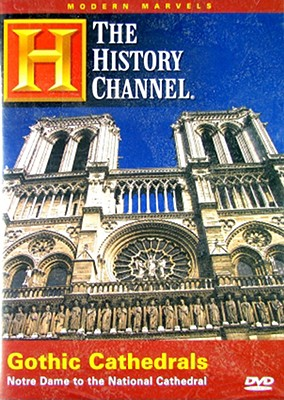 Gothic Cathedrals (Modern Marvels)