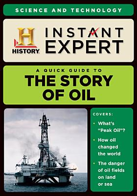 Instant Expert: The Story of Oil