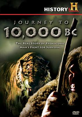 Journey to 10,000 B.C.