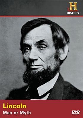 Lincoln: Man or Myth?