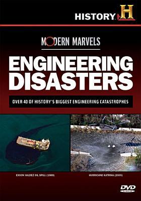 Modern Marvels: Engineering Disasters