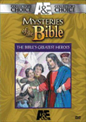 Mysteries of the Bible: The Bible's Greatest Heroes