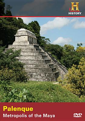 Palenque: Metropolis of the Maya