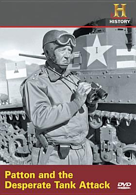 Patton and the Desperate Tank Attack