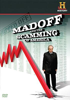 Ripped Off: Madoff & the Scamming of America