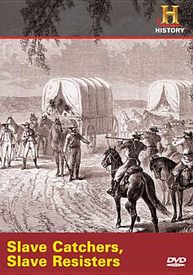 Slave Catchers, Slave Resisters