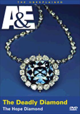 The Deadly Diamond: The Hope Diamond (the Unexplained)