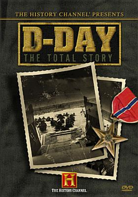 The History Channel Presents D-Day: The Total Story