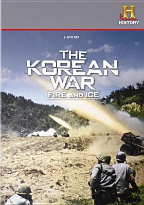 The Korean War: Fire & Ice