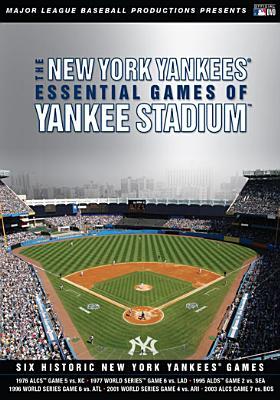 The New York Yankees: Essential Games of Yankee Stadium