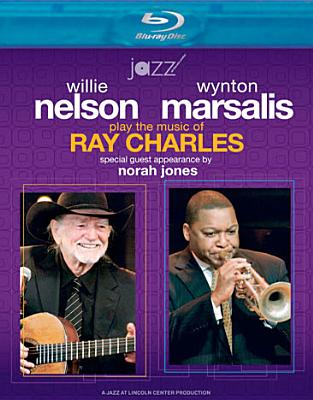 Willie Nelson/Wynton Marsalis: Play the Music of Ray Charles