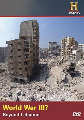 World War III?: Beyond Lebanon