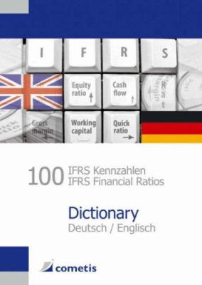 100 Ifrs Kennzahlen/Ifrs Financial Ratios Dictionary 9783980946124
