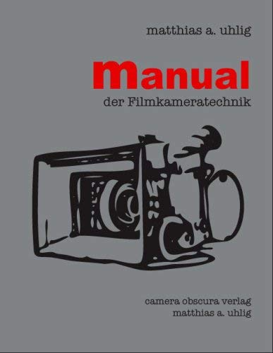 Manual Der Filmkameratechnik 9783980753319