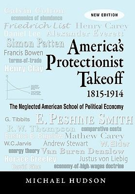 America's Protectionist Takeoff 1815-1914 9783980846684