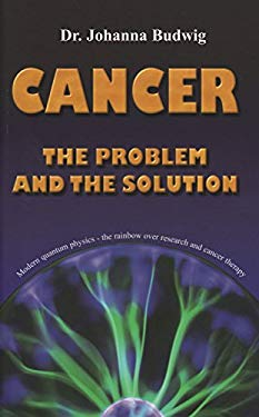 Cancer: The Problem and the Solution 9783981050219