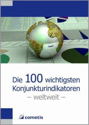 Die 100 Wichtigsten Konjunkturindikatoren - Weltweit 9783980946193