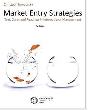 Market Entry Strategies: Text, Cases and Readings in Market Entry Management 9783981216295