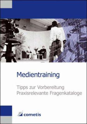 Medientraining: Tipps Zur Vorbereitung, Praxisrelevante Fragenkataloge 9783980946155