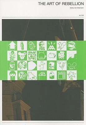 The Art of Rebellion: The World of Streetart 9783980990912