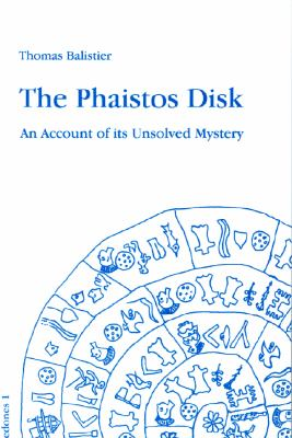The Phaistos Disk: An Account of Its Unresolved Mystery 9783980616805