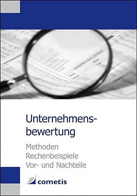 Unternehmensbewertung: Methoden, Rechenbeispiel, VOR- Und Nachteile 9783980946117
