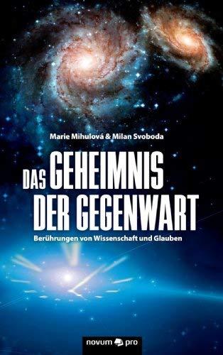 Das Geheimnis Der Gegenwart 9783990032480
