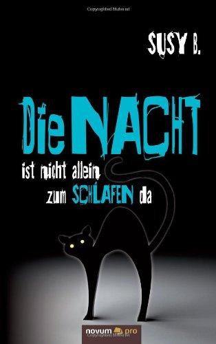 Die Nacht Ist Nicht Allein Zum Schlafen Da 9783990033241