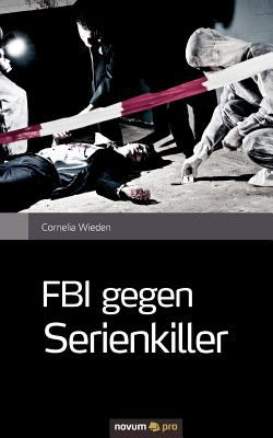 FBI Gegen Serienkiller 9783990261743