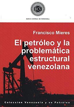 El_petroleo_y_la_problematica_estructural_venezolana_Coleccion_Venezuela_y_su_Petroleo